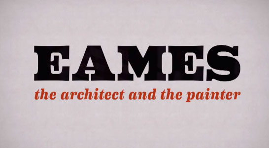 Eames – The Architect and The Painter