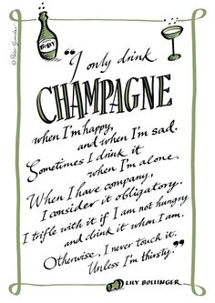 i only drink champagne